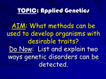 TOPIC: Applied Genetics AIM: What methods can be used to