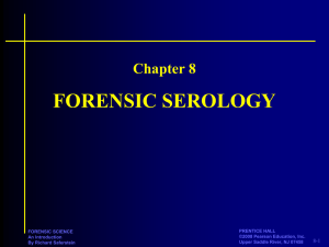 FORENSIC SEROLOGY Chapter 8