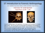 ST: Introduction to Forensic Anthropology Instructor: Dr. Linda Spurlock
