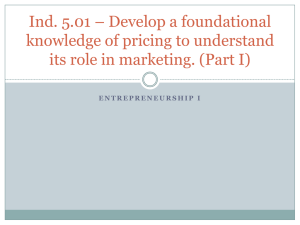 Ind. 5.01 * Develop a foundational knowledge of pricing to