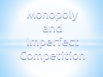 Monopoly and Imperfect Competition