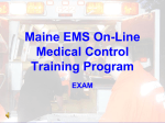 Maine EMS On-Line Medical Control Training Program