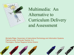 Multimedia: An Alternative to Curriculum Delivery and Assessment