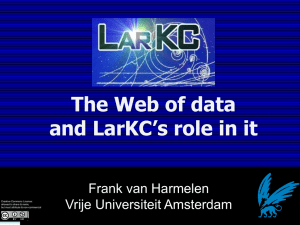 The Web of Data, and LarKC`s role in it