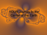 YOUR Journey to the Center of the Earth