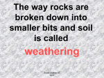 The way rocks are broken down into smaller bits and soil, either by
