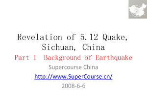 Revelation of 5.12 Quake, Sichuan, ChinaPart I Background of