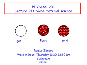 1 PHYSICS 231 Lecture 21: Some material science