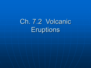Ch. 7.2 Volcanic Eruptions