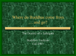 Where do Buddhas come from .... and go?