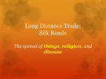 Long Distance Trade and the Silk Roads Network
