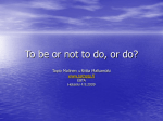 To be or not to do, or do?