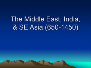 The Middle East, India, & SE Asia (650-1450)