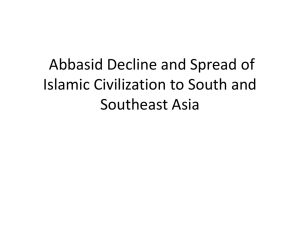Abbasid Decline and Spread of Islamic Civilization