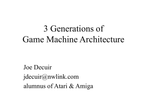 3 Generations of Game Machine Architecture