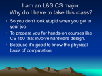 I am an L&S CS major. Why do I have to take this class?