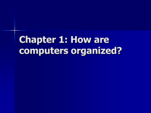 Chapter 1: How are computers organized?