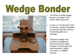 • The Kulick & Soffa wedge bonder is located in the Class-1000 cleanroom.