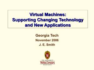 VMs: Supporting Changing Technology and New Applications
