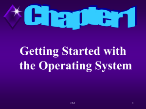 Ch 1 Getting Started with the Operating System