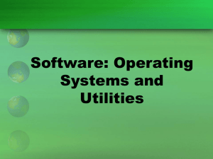 Software: Operating Systems and Utilities