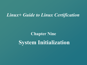 Linux+ Guide to Linux Certification Chapter Nine System Initialization