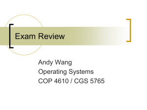 Exam Review Andy Wang Operating Systems COP 4610 / CGS 5765