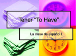 "Tener ""To Have"" & Querer ""To Want"""