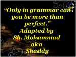 "Only in grammar can you be more than perfect."" Adapted by"