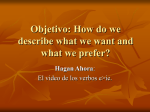 Objetivo: How do we describe what we want and what we prefer?