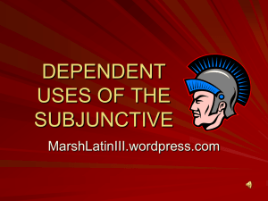 DEPENDENT USES OF THE SUBJUNCTIVE