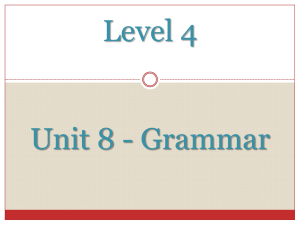 Level 4 Unit 8 - Grammar