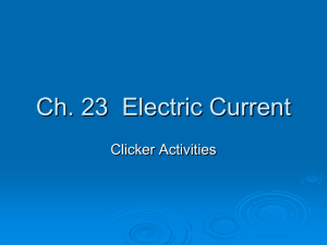 Ch. 23 Electric Current