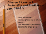 Chapter 6 Lesson 9 Probability and Predictions pgs. 310-314