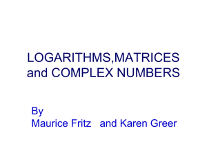LOGARITHMS,MATRICES and COMPLEX NUMBERS