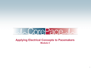CorePace Module 4 - Applying Electrical Concepts to Pacemakers