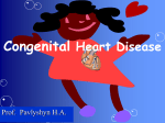 Lecture 10. The mostly spread congenital heart diseases in children