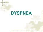 DYSPNEA An unpleasant sensation of difficulty in breathing