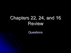 Chapters 22, 24, and 16 Review