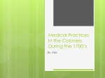 Medical Practices in the colonies during the 1700`s AMP
