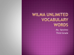 Wilma Unlimited Vocabulary Words - Mrs. Fernandez & Ms. Sanchez