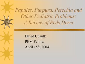 Papules, Purpura, Petechia and Other Pediatric Problems: A