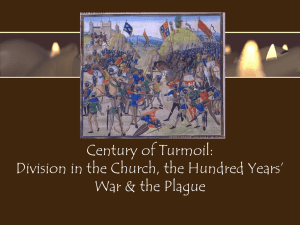 Century of Turmoil: Division in the Church, the Hundred Years` War