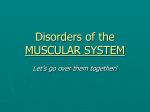 Common Disorders of the MUSCULAR SYSTEM