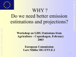 WHY ? Do we need better emission estimations and projections?