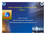 Paleoclimatology- Window to the Future? David J. Nicosia Warning Coordination Meteorologist