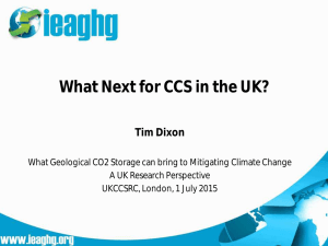 What Next for CCS in the UK? Tim Dixon