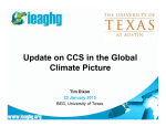 Update on CCS in the Global Climate Picture Tim Dixon 23 January 2015