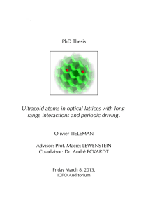 Ultracold atoms in optical lattices with long- PhD Thesis
