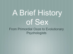 A Brief History of Sex From Primordial Ooze to Evolutionary